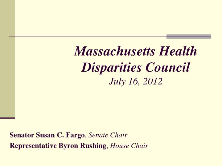 massachusetts health disparities council july 16 2012 n.