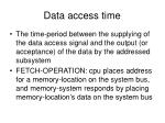 data access time