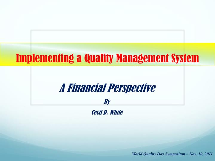 PPT - Implementing a Quality Management System PowerPoint