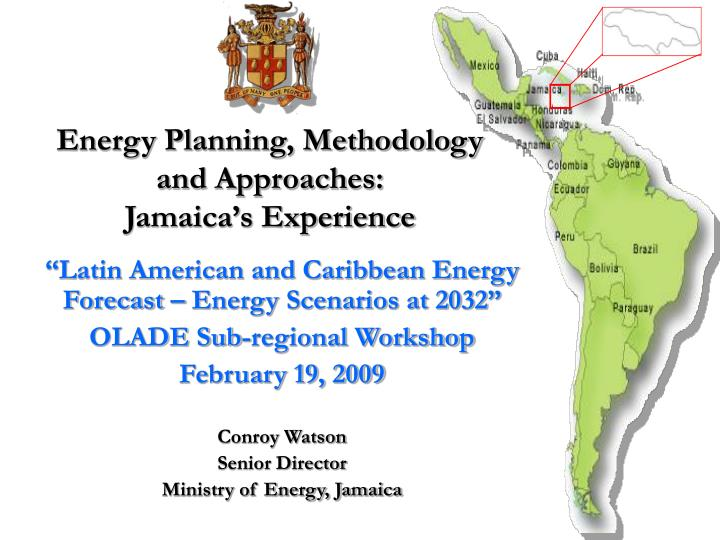 energy planning methodology and approaches jamaica s experience n.