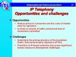 ip telephony opportunities and challenges