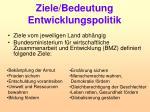 ziele bedeutung entwicklungspolitik