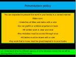 presentation policy