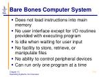 bare bones computer system
