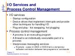 i o services and process control management