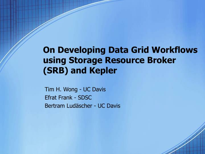 on developing data grid workflows using storage resource broker srb and kepler n.