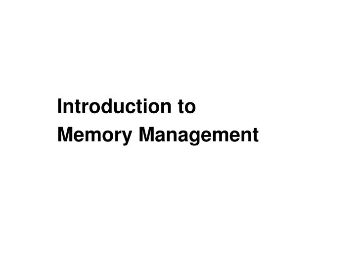 introduction to memory management n.