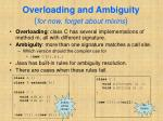 overloading and ambiguity for now forget about mixins