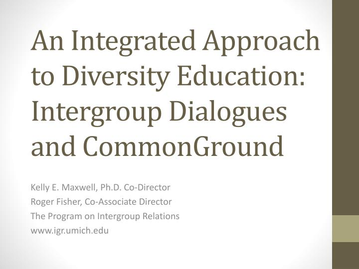 an integrated approach to diversity education intergroup dialogues and commonground n.