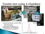 cosmic test using 4 chambers