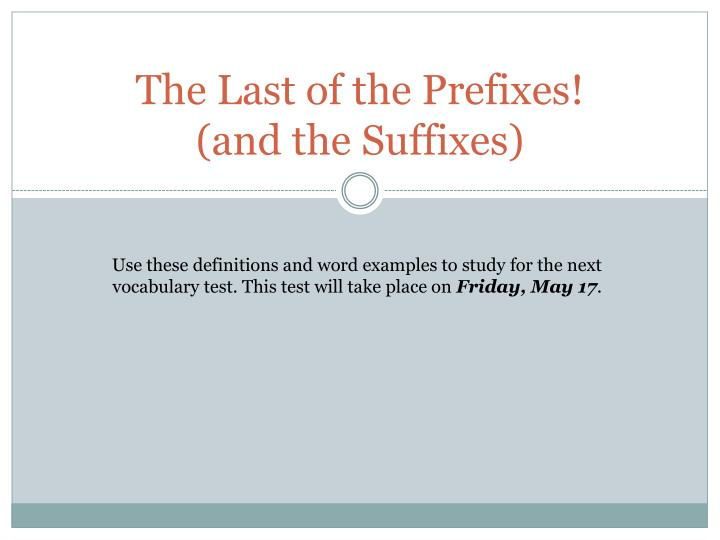 the last of the prefixes and the suffixes n.
