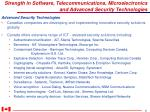 strength in software telecommunications microelectronics and advanced security technologies3