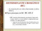determinante crom tico rc