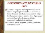 determinante de forma rf