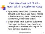 one size does not fit all even within a customer class