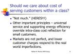 should we care about cost of serving customers within a class