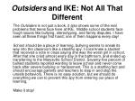 outsiders and ike not all that different