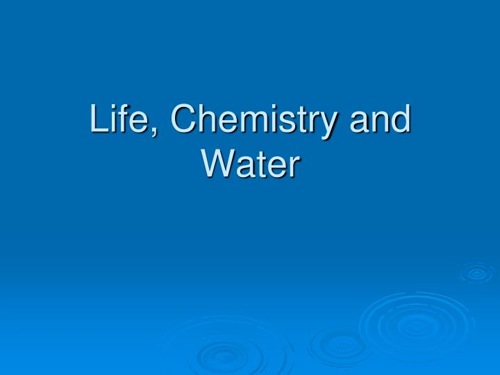 life chemistry and water n.
