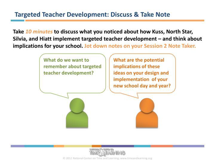 Targeted Teacher Development: Discuss & Take Note