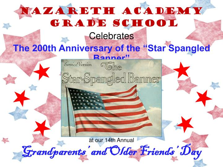 nazareth academy grade school celebrates the 200th anniversary of the star spangled banner n.