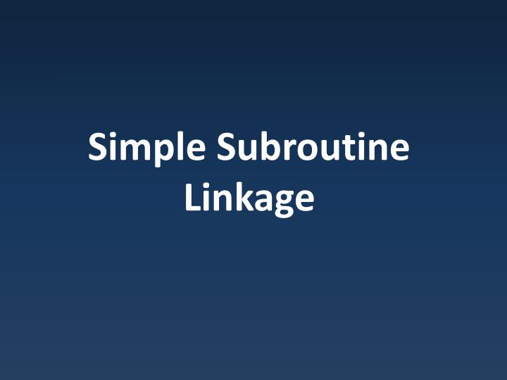 simple subroutine linkage n.