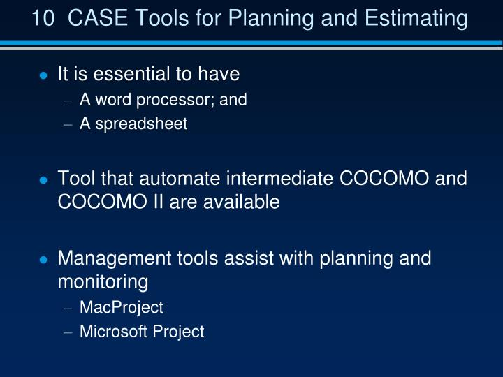 10  CASE Tools for Planning and Estimating