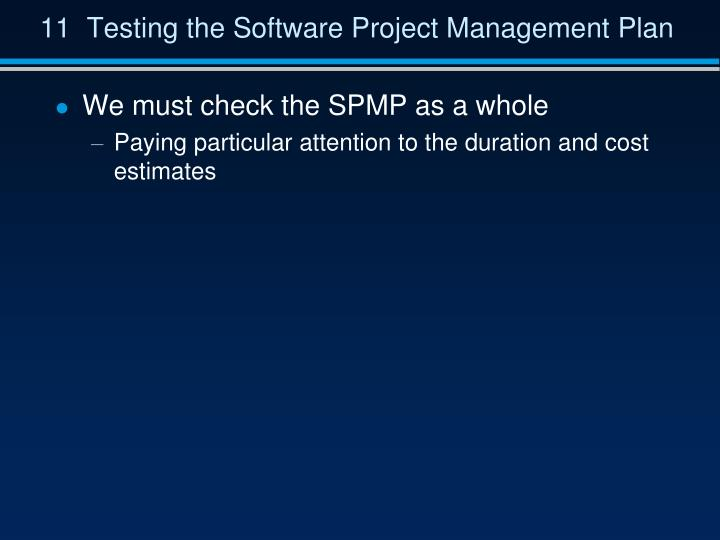 11  Testing the Software Project Management Plan