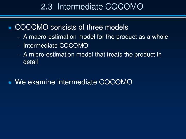 2.3  Intermediate COCOMO