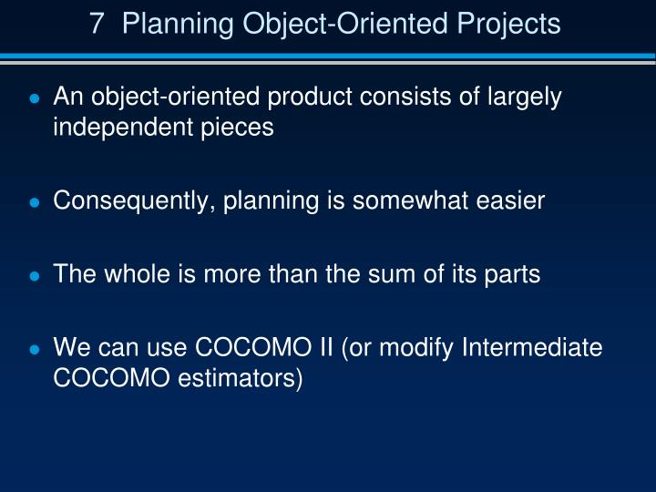 7  Planning Object-Oriented Projects