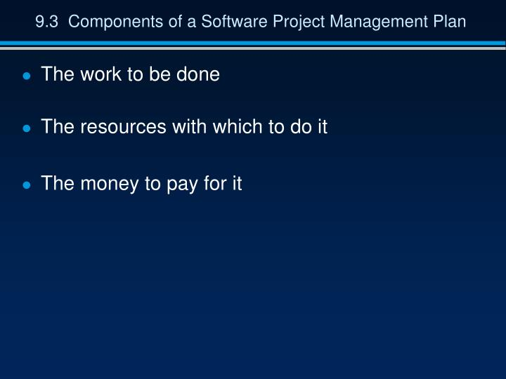 9.3  Components of a Software Project Management Plan