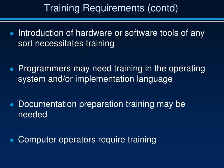 Training Requirements (contd)