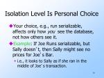 isolation level is personal choice