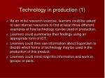 technology in production 1