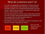 what do customers want 2