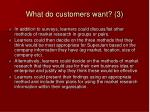 what do customers want 3