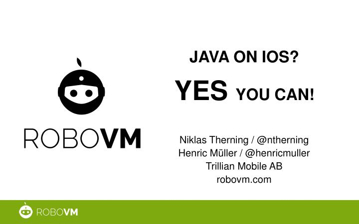 java on ios yes you can n.