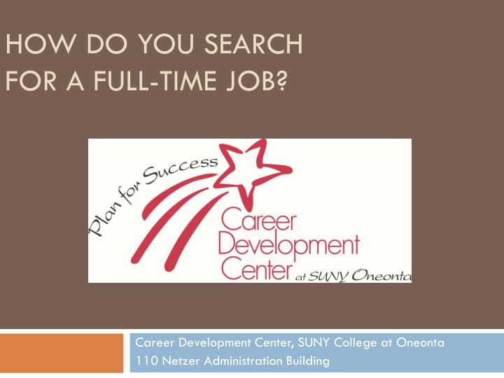 how do you search for a full time job n.
