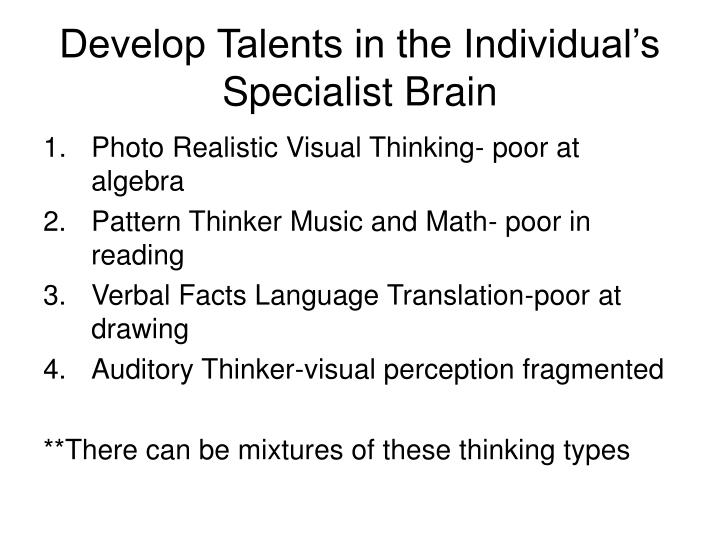 Develop Talents in the Individual's Specialist Brain