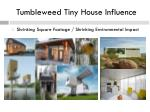 tumbleweed tiny house influence