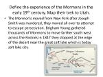 define the experience of the mormons in the early 19 th century map their trek to utah