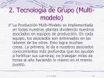 2 tecnolog a de grupo multi modelo