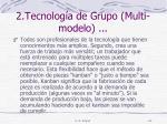 2 tecnolog a de grupo multi modelo1