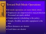 toward pull mode operations
