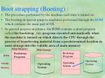 boot strapping booting