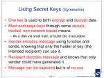using secret keys symmetric