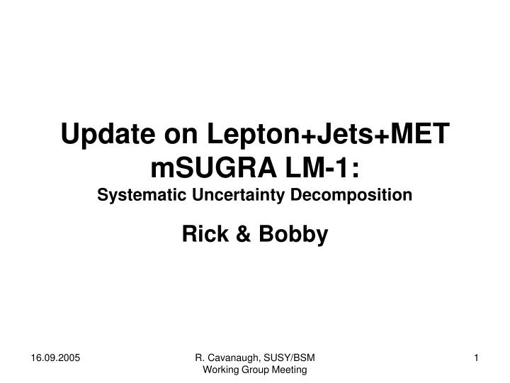 update on lepton jets met msugra lm 1 systematic uncertainty decomposition n.