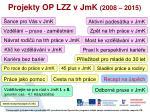 projekty op lzz v jmk 2008 2015