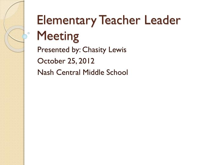 elementary teacher leader meeting n.