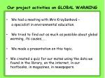 our project activities on global warming