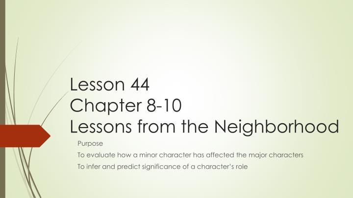 lesson 44 chapter 8 10 lessons from the neighborhood n.